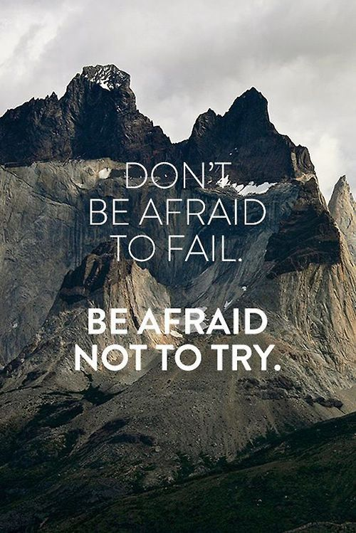 Be Afraid Not to Try Amazing Quotes