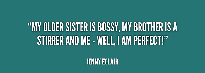 Bossy Older Sister Quotes