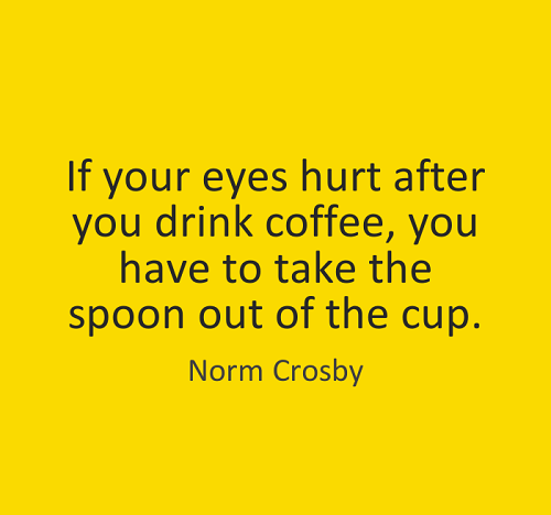 Take the Spoon Out Funny Good Morning Quotes