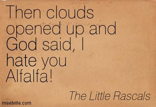 little-rascals-quotes-then-clouds-open-up