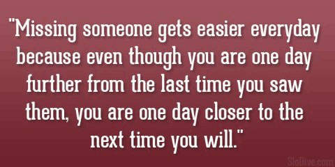 Quotes about missing someone you are seeing soon.