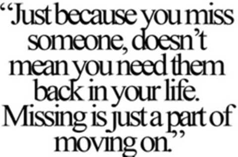 Moving on forget missing them quotes.
