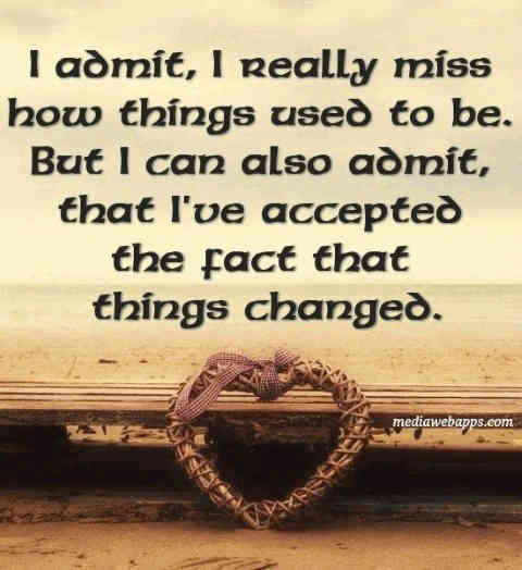 Quotes about missing someone and change.