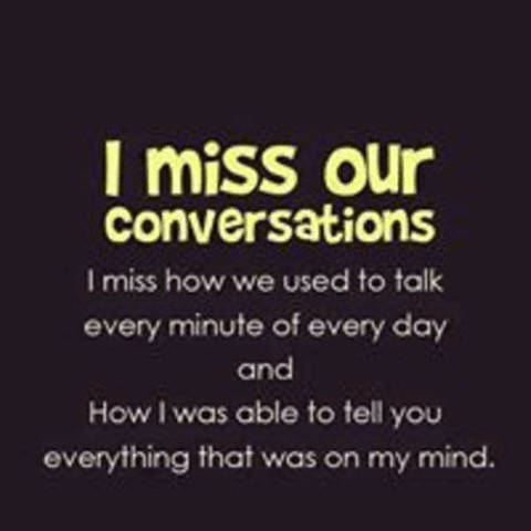 I miss you and our conversations quotes.