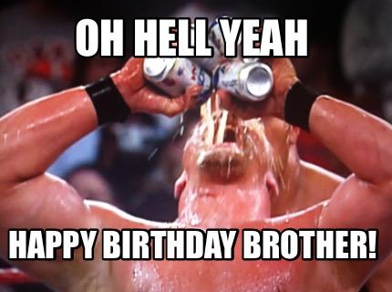 hell yeah happy birthday brother meme