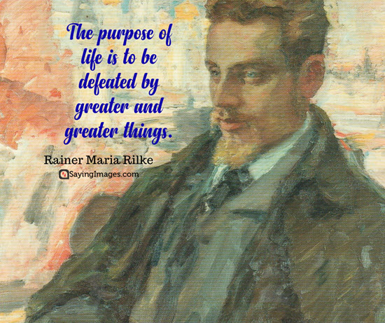 rainer maria rilke quotes purpose of life