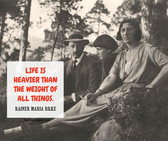 rainer maria rilke quotes life is heavier