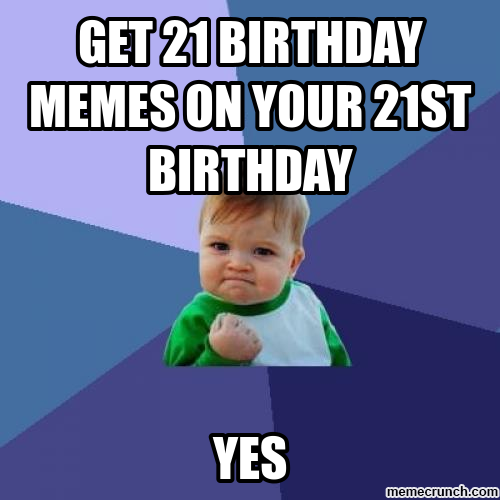 20 Outrageously Funny Happy 21st Birthday Memes
