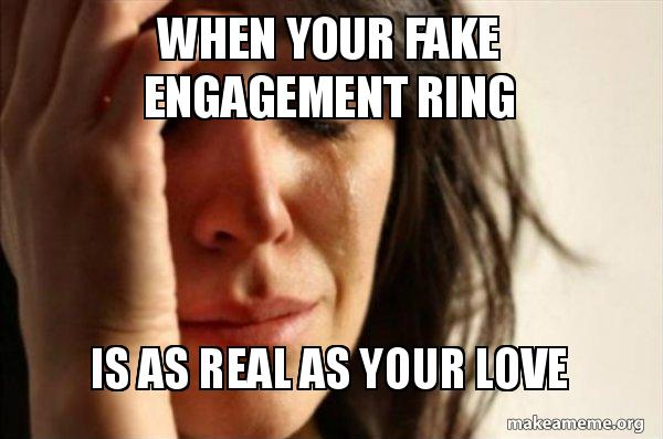 funny engagement memes that tells how it really feels to be
