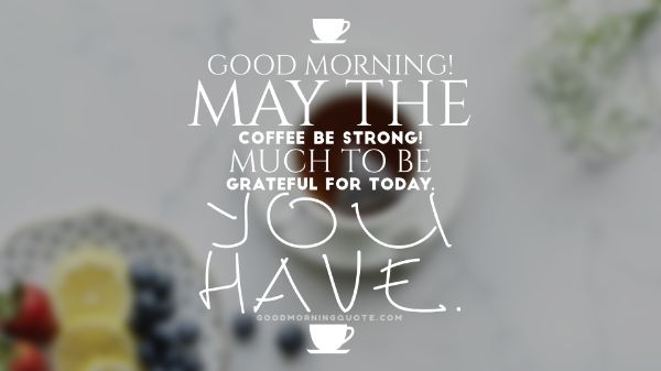 Good Morning Images With Coffee Quotes