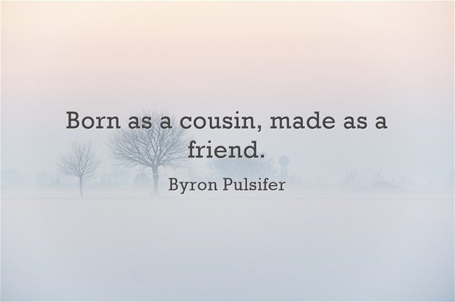 best cousin quotes and sayings you ll love word porn quotes