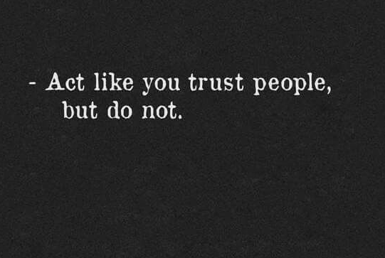 Trust Quotes And Trust Issues People