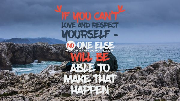 Respect And Love Yourself Quotes