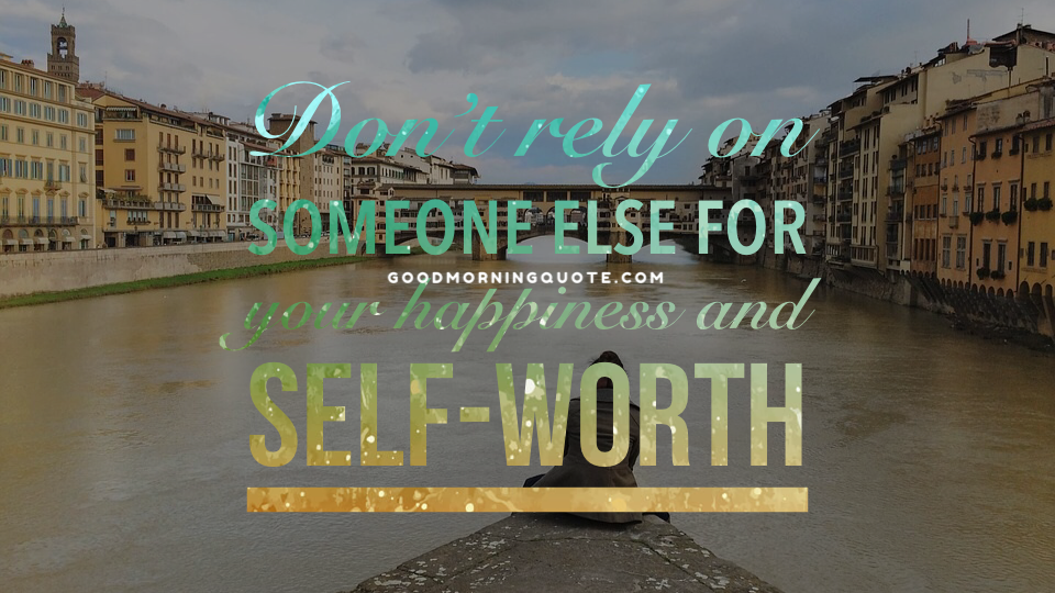 Self Love Worth Quotes