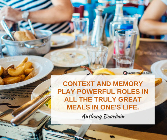 anthony bourdain quotes context and memory play