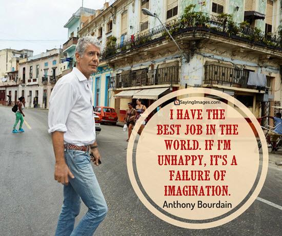 anthony bourdain quotes best job