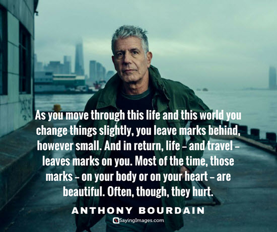 life anthony bourdain quotes
